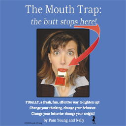 The Mouth Trap: the butt stops here!